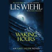 Waking Hours by  Lis Wiehl audiobook