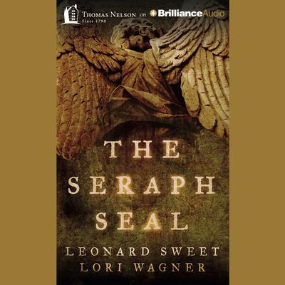 The Seraph Seal by Leonard Sweet audiobook