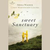 Sweet Sanctuary by  Cindy Martinusen-Coloma audiobook