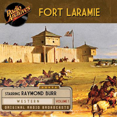 Fort Laramie, Volume 1 by various authors audiobook