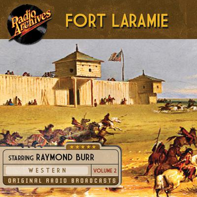 Fort Laramie, Volume 2 by various authors audiobook