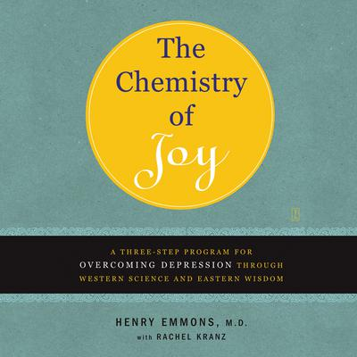 The Chemistry of Joy by Henry Emmons audiobook