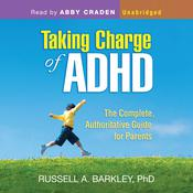 Taking Charge of ADHD by  Russell A. Barkley PhD audiobook