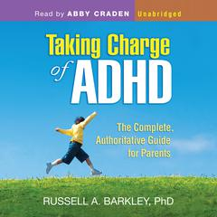 Taking Charge of ADHD by Russell A. Barkley audiobook