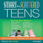Smart but Scattered Teens by  Colin Guare audiobook