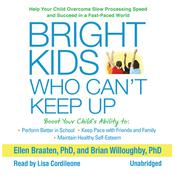 Bright Kids Who Can't Keep Up by  Ellen Braaten PhD audiobook