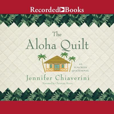 The Aloha Quilt by Jennifer Chiaverini audiobook