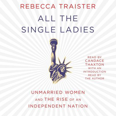 All the Single Ladies by Rebecca Traister audiobook