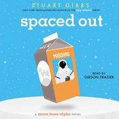 Spaced Out by  Stuart Gibbs audiobook