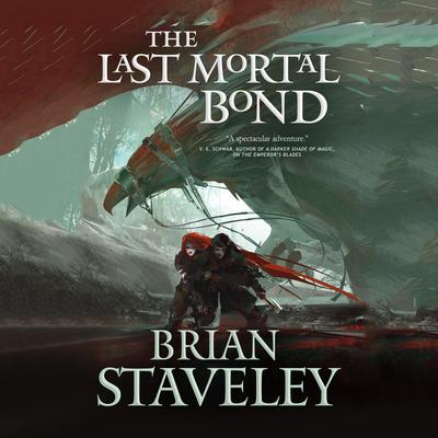 The Last Mortal Bond by Brian Staveley audiobook