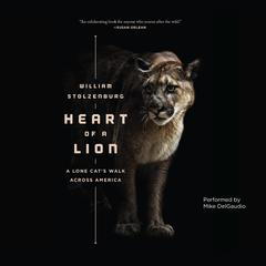 Heart of a Lion by William Stolzenburg audiobook