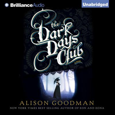 The Dark Days Club by Alison Goodman audiobook