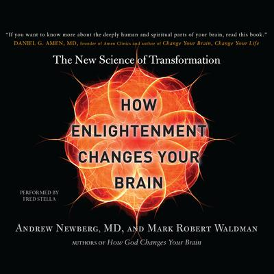 How Enlightenment Changes Your Brain by Andrew Newberg audiobook
