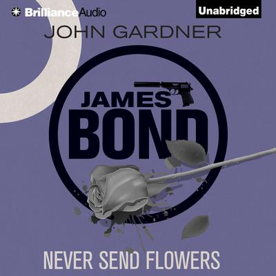 Never Send Flowers by John Gardner audiobook