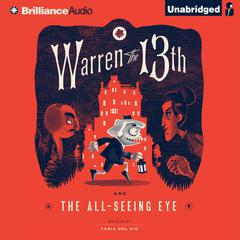 Warren the 13th and the All-Seeing Eye by Tania del Rio audiobook