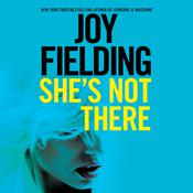 She's Not There by  Joy Fielding audiobook