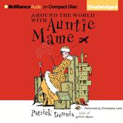 Around the World with Auntie Mame by  Patrick Dennis audiobook