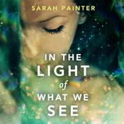 In the Light of What We See by  Sarah Painter audiobook