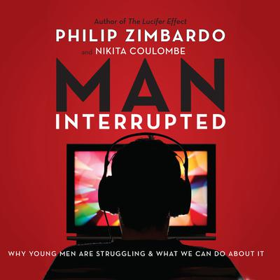 Man, Interrupted by Philip Zimbardo audiobook