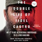The Double Life of Fidel Castro by  Axel Gyldén audiobook