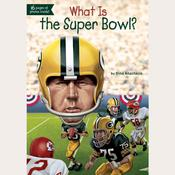 What Is the Super Bowl? by  Dina Anastasio audiobook