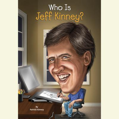Who Is Jeff Kinney? by Patrick Kinney audiobook