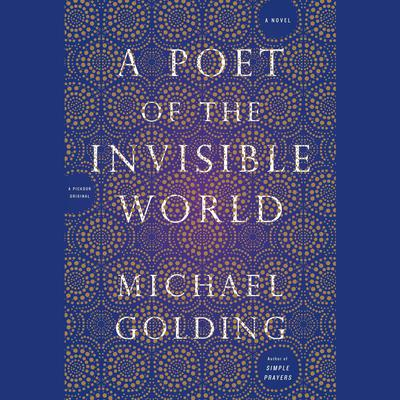 A Poet of the Invisible World by Michael Golding audiobook
