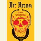 Dr. Knox by  Peter Spiegelman audiobook