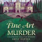 The Fine Art of Murder by Emily Barnes