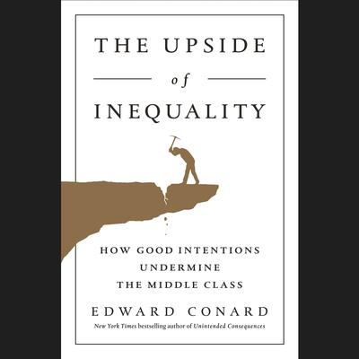 The Upside of Inequality by Edward Conard audiobook