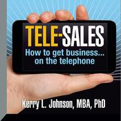 Tele-Sales by  Kerry L. Johnson MBA, PhD audiobook