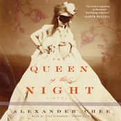 The Queen of the Night by  Alexander  Chee audiobook