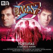 Blake's 7 - The Classic Adventures - Fortuitas by  George Mann audiobook