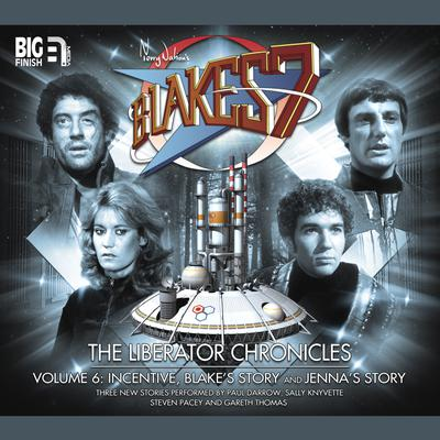 Blake's 7 - The Liberator Chronicles Volume 06 by Peter Anghelides audiobook