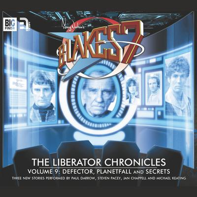 Blake's 7 - The Liberator Chronicles Volume 09 by Cavan Scott audiobook