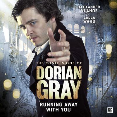 The Confessions of Dorian Gray - Running Away With You by Scott Handcock audiobook