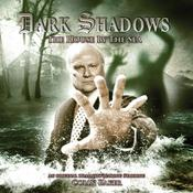 Dark Shadows - The House by the Sea by  James Goss audiobook