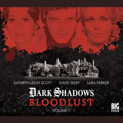 Dark Shadows - Bloodlust Volume 01 by Alan Flanagan audiobook