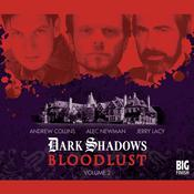 Dark Shadows - Bloodlust Volume 02 by  Alan Flanagan audiobook