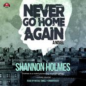Never Go Home Again by  Shannon Holmes audiobook
