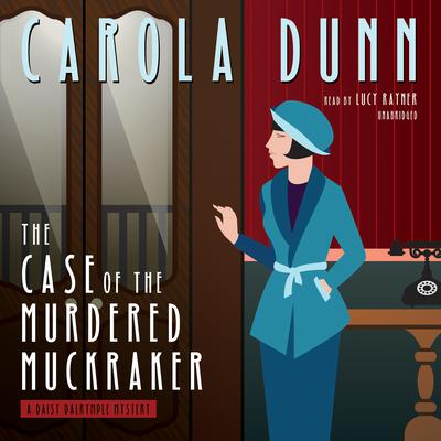 The Case of the Murdered Muckraker by Carola Dunn audiobook
