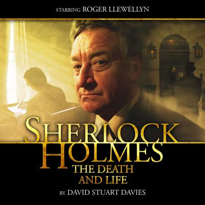Sherlock Holmes - The Death and Life by David Stuart Davies audiobook