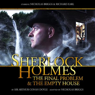 Sherlock Holmes - The Final Problem/The Empty House by Arthur Conan Doyle audiobook