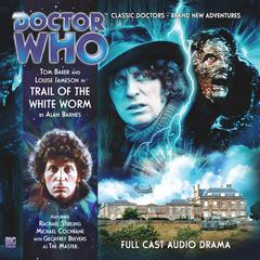 Doctor Who - The 4th Doctor Adventures 1.5 Trail of the White Worm by Alan Barnes audiobook