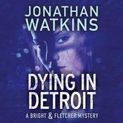 Dying in Detroit by  Jonathan Watkins audiobook