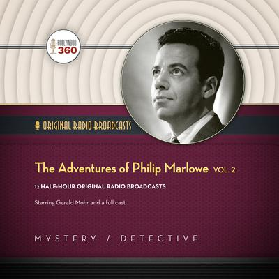 The Adventures of Philip Marlowe, Vol. 2 by Hollywood 360 audiobook
