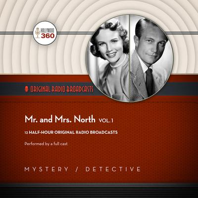 Mr. & Mrs. North, Vol. 1  by Hollywood 360 audiobook