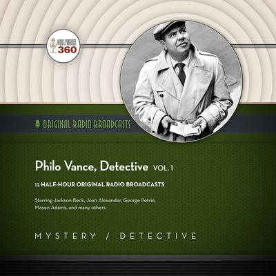 Philo Vance, Detective, Vol. 1  by Hollywood 360 audiobook
