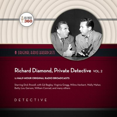Richard Diamond, Private Detective, Vol. 2 by Hollywood 360 audiobook