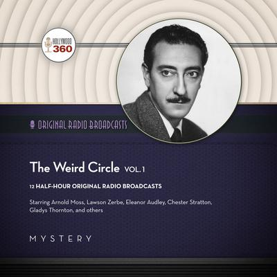 The Weird Circle, Vol. 1 by Hollywood 360 audiobook
